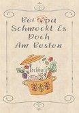 Rezeptbuch zum Selberschreiben - Bei Opa schmeckt es doch am besten - Rezeptbuch zum Selbst Schreiben - Kochbuch zum Sel