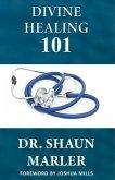 Divine Healing 101 (eBook, ePUB)