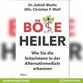 Böse Heiler - Wie Sie die Scharlatane in der Alternativmedizin erkennen (Ungekürzt) (MP3-Download)