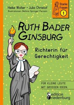 Ruth Bader Ginsburg - Richterin für Gerechtigkeit (eBook, PDF) - Wolter, Heike; Christof, Julia; Springer-Ferazin, Bettina