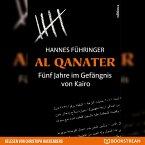 Al Qanater - Fünf Jahre im Gefängnis von Kairo (Ungekürzt) (MP3-Download)