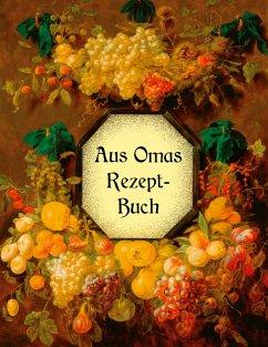 Aus Omas Rezeptbuch - Köstliche Marmeladen und Gelees ohne Gelierzucker (eBook, ePUB)