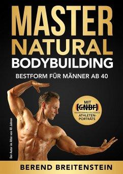 Master Natural Bodybuilding (eBook, ePUB)