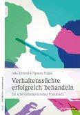 Verhaltenssüchte erfolgreich behandeln (eBook, PDF)