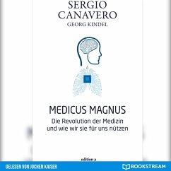 Medicus Magnus - Die Revolution der Medizin und wie wir sie für uns nützen (Ungekürzt) (MP3-Download) - Canavero, Sergio; Kindel, Georg