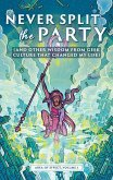 Never Split the Party (and Other Wisdom from Geek Culture that Changed My Life) (eBook, ePUB)