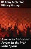 American Volunteer Forces in the War with Spain (eBook, ePUB)