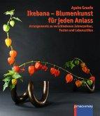 Ikebana - Blumenkunst für jeden Anlass