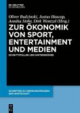 Zur Ökonomik von Sport, Entertainment und Medien