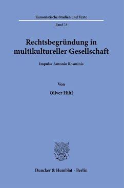 Rechtsbegründung in multikultureller Gesellschaft. - Hiltl, Oliver