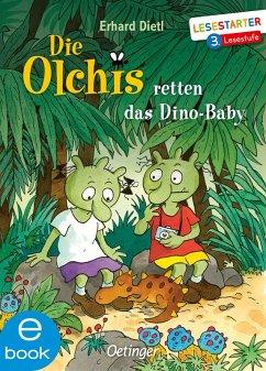 Die Olchis retten das Dino-Baby (eBook, ePUB) - Dietl, Erhard