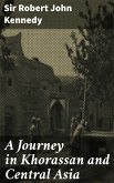 A Journey in Khorassan and Central Asia (eBook, ePUB)