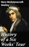 History of a Six Weeks' Tour (eBook, ePUB)