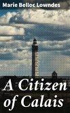 A Citizen of Calais (eBook, ePUB)