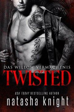 Twisted: Das Willow Vermächtnis (eBook, ePUB) - Knight, Natasha