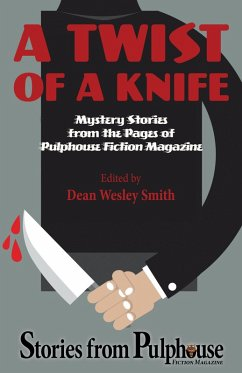 A Twist of a Knife: Mystery Stories from Pulphouse Fiction Magazine (eBook, ePUB) - Smith, Dean Wesley; Anderson, Kevin J.; Wallace, R. W.; Rusch, Kristine Kathryn; Reed, Annie; Hendrickson, David H.; Chase, Joslyn; York, J. Steven; Noux, O'Neil de; Allred, Lee; Mammay, Patrick Alan