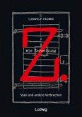 Z. wie Zersetzung. Stasi und andere Verbrechen (eBook, ePUB)