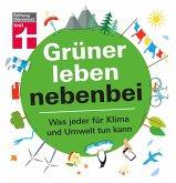 Grüner leben nebenbei (eBook, ePUB)