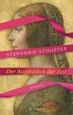 Der Augenblick der Zeit (Restauflage) - Schuster, Stephanie