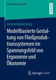 Modellbasierte Gestaltung von Fließproduktionssystemen im Spannungsfeld von Ergonomie und Ökonomie