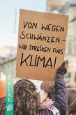 K.L.A.R. - Taschenbuch: Von wegen schwänzen - wir streiken fürs Klima! (eBook, ePUB)