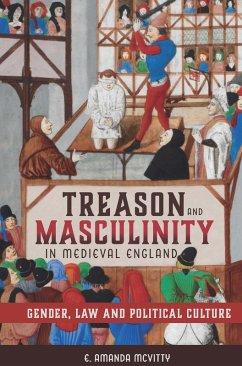 Treason and Masculinity in Medieval England (eBook, ePUB) - Mcvitty, E. Amanda