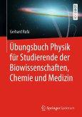 Übungsbuch Physik für Studierende der Biowissenschaften, Chemie und Medizin (eBook, PDF)