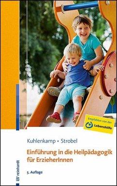 Einführung in die Heilpädagogik für ErzieherInnen - Kuhlenkamp, Stefanie;Strobel, Beate U. M.