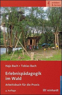 Erlebnispädagogik im Wald - Bach, Hajo;Bach, Tobias