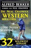 Die Neal Chadwick Western Bibliothek: 32 Wildwestromane, 2700 Seiten Spannung (eBook, ePUB)