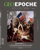GEO Epoche KOLLEKTION / GEO Epoche KOLLEKTION 21/2020 Napoleon und die französische Revolution