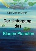 Der Untergang des Blauen Planeten (eBook, ePUB)