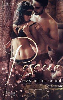 Rescue: Zeig's mir mit Gefühl (eBook, ePUB) - Blendell, Janice