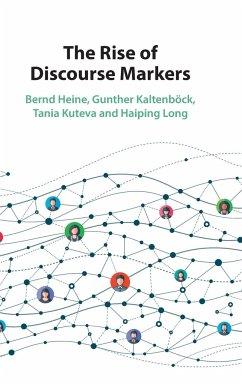 The Rise of Discourse Markers - Heine, Bernd; Kaltenböck, Gunther; Kuteva, Tania