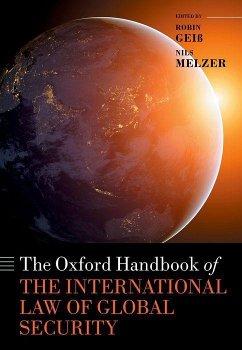The Oxford Handbook of the International Law of Global Security - Geiß Robin