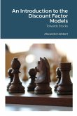 An Introduction to the Discount Factor Models