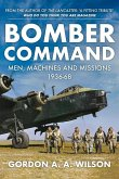 Bomber Command: Men, Machines and Missions: 1936-68