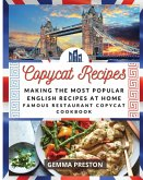 Making Recipes: Making the Most Popular English Recipes at Home (Famous Restaurant Copycat Cookbook)
