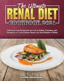 The Ultimate Renal Diet Cookbook 2021