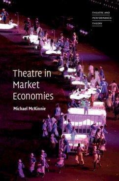 Theatre in Market Economies - McKinnie, Michael (Queen Mary University of London)