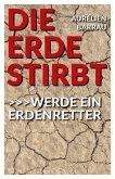 Die Erde stirbt (eBook, ePUB)