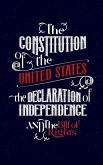 The Constitution of the United States, the Declaration of Independence and The Bill of Rights: The U.S. Constitution, all the Amendments and other Ess