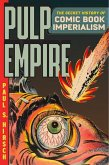 Pulp Empire: The Secret History of Comic Book Imperialism