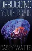 Debugging Your Brain