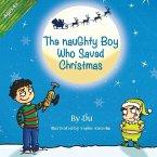 The Naughty Boy Who Saved Christmas