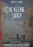 Heinrich Mann: Die kleine Stadt (eBook, ePUB)
