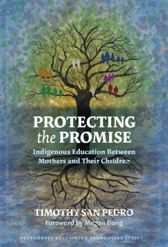 Protecting the Promise: Indigenous Education Between Mothers and Their Children - San Pedro, Timothy