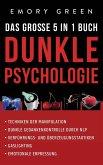 Dunkle Psychologie - Das große 5 in 1 Buch