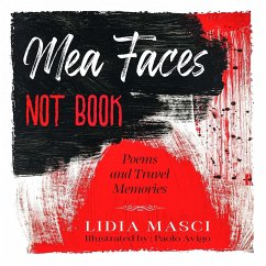 Mea Faces Not Book - Poems And Travel Memories - Masci, Lidia