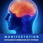 Manifestation: Erfolgreich wünschen mit Hypnose (MP3-Download)